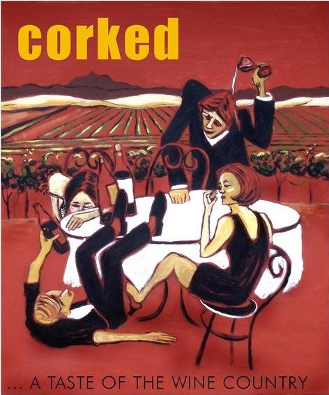 Corked...A Taste Of The Wine Country - the movie poster